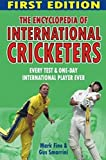Fine, Mark: The Encyclopedia of International Cricketers: Every Test & One-Day International Player Ever