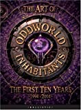 Johnson, Cathy: The Art of Oddworld Inhabitants: The First Ten Years 1994 - 2004