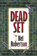 Dead Set by Kel Robertson