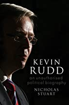 Kevin Rudd : an unauthorised political…
