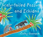 Scaly-tailed Possum and Echidna by Cathy…