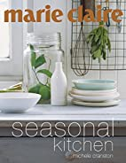 Marie Claire Seasonal Kitchen by Michele…