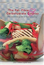 The Fat, Fibre & Carbohydrate Counter: The…