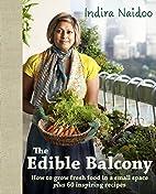 The edible balcony : how to grow fresh food…