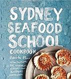 Sydney Seafood School Cookbook by Sydney…