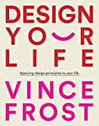 Design Your Life ® by Vince Frost