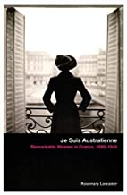 Je Suis Australienne: Remarkable Women in…