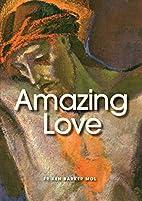 Amazing Love by Ken Barker