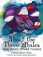 About the Three Whales and Many Other…