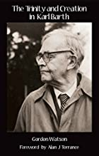 The Trinity and Creation in Karl Barth by…
