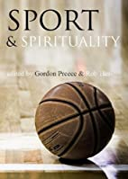 Sport and Spirituality: An Exercise in…