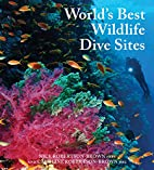 World's Best Wildlife Dive Sites by Nick and…