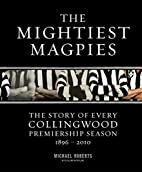 The Mightiest Magpies The Story of Every…