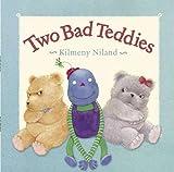 Niland, Kilmeny: Two Bad Teddies