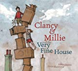 Gleeson, Libby: Clancy & Millie and the Very Fine House