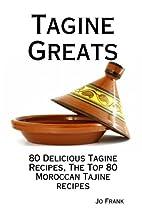 Tagine Greats: 80 Delicious Tagine Recipes,…