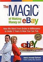 The Magic of Making Money on Ebay by Matt…