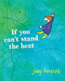Horacek, Judy: If You Can't Stand the Heat