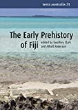 Clark, Geoffrey: The Early Prehistory of Fiji