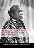 Braithwaite, John: Networked Governance of Freedom and Tyranny: Peace in Timor-Leste
