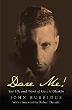 Dare Me!: The Life and Work of Gerald…