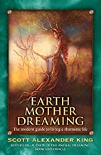 Earth Mother Dreaming: The Modern Guide to…