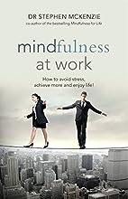 Mindfulness at Work by Stephen McKenzie