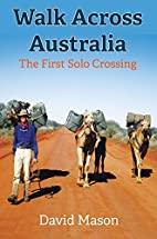 Walk Across Australia: The First Solo…