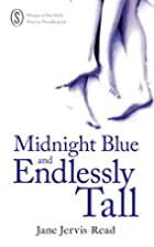 Midnight Blue and Endlessly Tall by Jane…