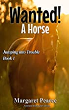 Wanted! A horse by Margaret Pearce