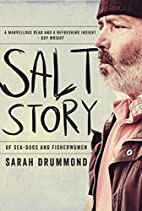 Salt Story: Of Sea-Dogs and Fisherwomen by…