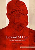 Edward M. Curr and the tide of history by…