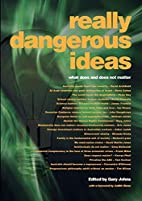 Really Dangerous Ideas: What Does and Does…