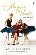 Dame Maggie Scott: A Life in Dance by…