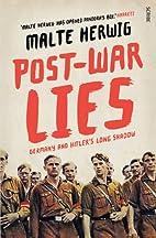 Post-War Lies by Malte Herwig