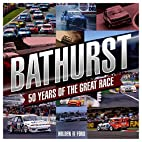 Bathurst: 50 Years of the Great Race by…