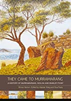 They came to Murramarang : a history of…