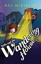 Bella and the Wandering House by Meg…