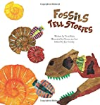 Fossils Tell Stories (Science Storybooks) by…