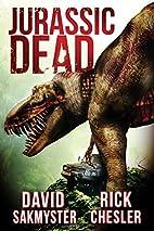 Jurassic Dead by Rick Chesler
