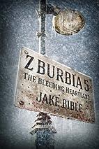 Z-Burbia 5: The Bleeding Heartland by Jake…