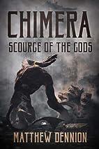 Chimera: Scourge Of The Gods by Matthew…