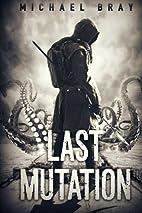 The Last Mutation by Michael Bray