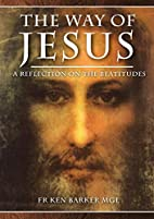 The Way of Jesus: A Reflection on the…
