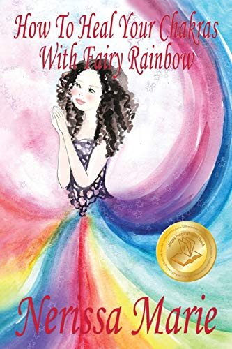 how-to-heal-your-chakras-with-fairy-rainbow-childrens-book-about-a-fairy-chakra-healing-and-meditation-picture-books-kindergarten-books-toddler-books-kids-book-3-8-kids-story-books-for-kids