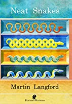 Neat Snakes by Martin Langford