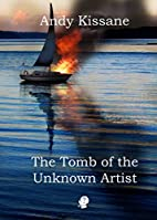 The Tomb of the Unknown Artist by Andy…