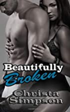 Beautifully Broken by Christa Simpson