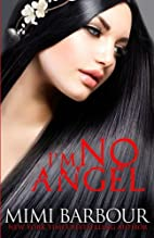 I'm No Angel by Mimi Barbour