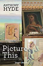 Picture This (Good Reads) by Anthony Hyde